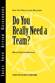 Do You Really Need a Team? ebook by Kossler, Michael E.