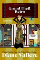 Grand Theft Retro ebook by Diane Vallere