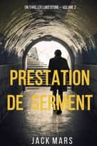Prestation de Serment (Un Thriller Luke Stone – Volume 2) ebook by Jack Mars
