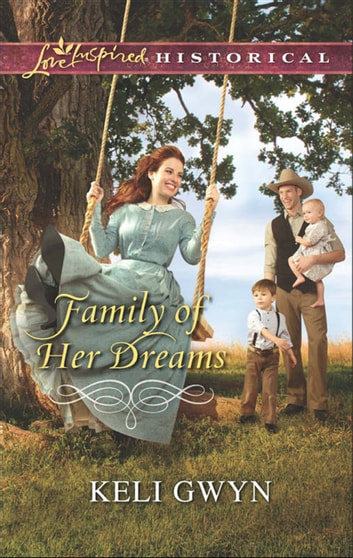 Family of Her Dreams (Mills & Boon Love Inspired Historical) ebook by Keli Gwyn