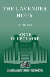 The Lavender Hour - A Novel ebook by Anne Leclaire