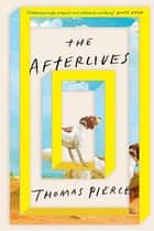 The Afterlives ebook by Thomas Pierce