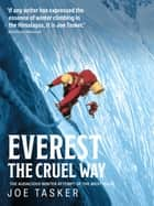 Everest the Cruel Way - The audacious winter attempt of the West Ridge ebook by Joe Tasker