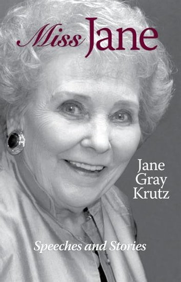Miss Jane Speeches and Stories ebook by Jane Gray Krutz
