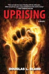 Uprising - A Novel ebook by Douglas L. Bland