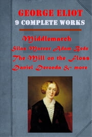 The Complete Romance Gothic Anthologies of George Eliot ebook by George Eliot