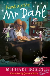 Fantastic Mr Dahl ebook by Michael Rosen