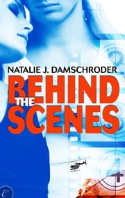 Behind the Scenes ebook by Natalie J. Damschroder