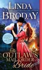 The Outlaw's Mail Order Bride ebook by Linda Broday