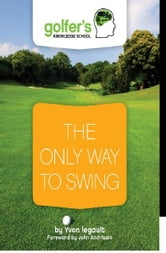 The Only Way to Swing ebook by Yvon Legault