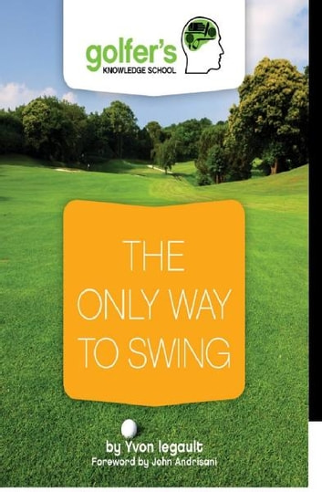The Only Way To Swing Ebook By Yvon Legault 9780980891959