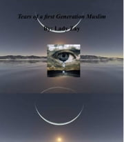 Tears of a First Generation Muslim ebook by Lady Zay