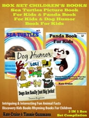 Sea Turtles, Pandas & Dogs: Pictures & Facts On Nature & Sea Animals - Kids Books Discovery Series 3 In 1 ebook by Kate, Timmie Cruise, Guzzmann