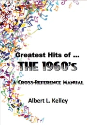 Greatest Hits of … the 1960's ebook by Albert L. Kelley