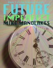 The traveler series ebook and audiobook search results future imperfect ebook by mike manolakes fandeluxe Ebook collections