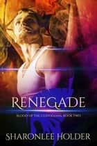 Renegade ebook by Sharonlee Holder