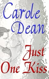 Just One Kiss ebook by Carole Dean