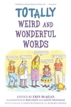 Weird and Wonderful Words ebook by Erin McKean