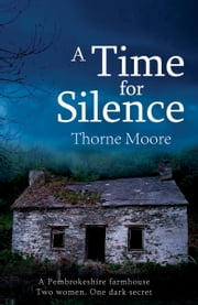 A Time for Silence ebook by Thorne Moore