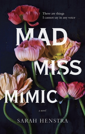 Mad Miss Mimic ebook by Sarah Henstra
