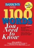 1100 Words You Need To Know, 5th Edition ebook by Murray Bromberg, Melvin Gordon