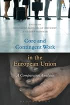 Core and Contingent Work in the European Union ebook by Edoardo Ales,Olaf Deinert,Jeff Kenner
