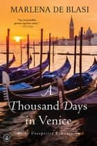 A Thousand Days in Venice ebook by Marlena de Blasi
