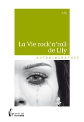 La Vie rock'n'roll de Lily ebook by Nathalie Laprie