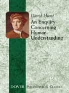 An Enquiry Concerning Human Understanding ebook by David Hume