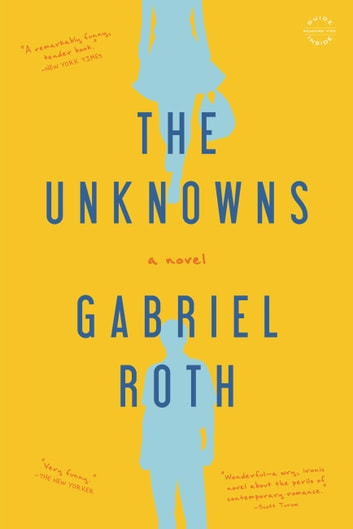 The Unknowns - A Novel ebook by Gabriel Roth