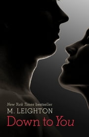 Down to You ebook by M. Leighton