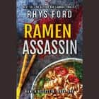 Ramen Assassin audiobook by Rhys Ford