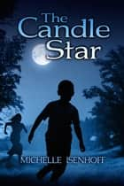 The Candle Star ebook by Michelle Isenhoff