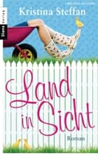 Land in Sicht - Roman ebook by Kristina Steffan