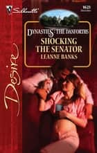 Shocking the Senator ebook by Leanne Banks