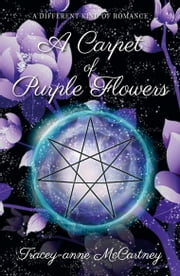 A Carpet of Purple Flowers ebook by Tracey-anne McCartney