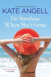 No Sunshine When She's Gone ebook by Kate Angell