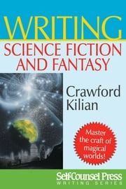 Writing Science Fiction & Fantasy ebook by Crawford Kilian