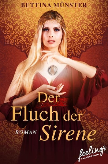 Der Fluch der Sirene - Roman eBook by Bettina Münster