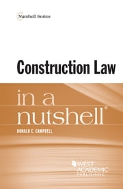 Construction Law in a Nutshell ebook by Donald Campbell
