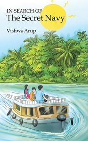 In Search of the Secret Navy ebook by Vishwa Arup