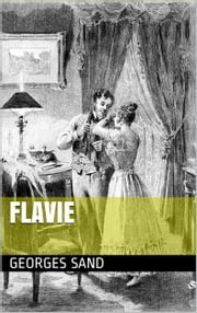 FLAVIE ebook by Georges SAND