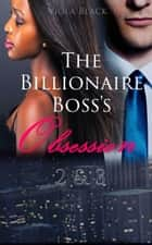 The Billionaire Boss's Obsession 2 & 3 ebook by Viola Black