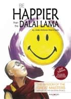 Be happier than the Dalai Lama ebook by