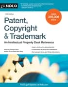 Patent, Copyright & Trademark - An Intellectual Property Desk Reference ebook by Richard Stim, Attorney