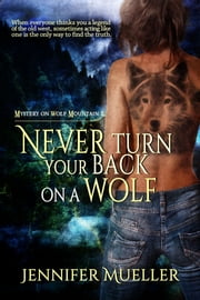 Never Turn your Back on a Wolf ebook by Jennifer Mueller