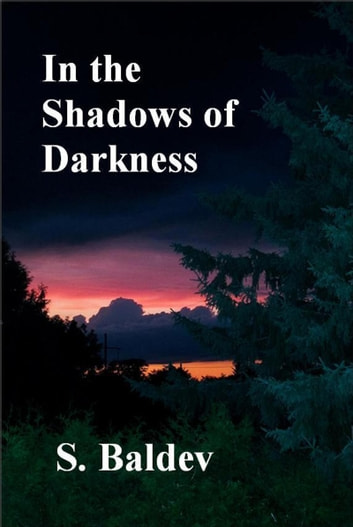 In the Shadows of Darkness ebook by S. Baldev