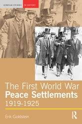 The First World War Peace Settlements, 1919-1925 ebook by Erik Goldstein