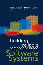 Building Reliable Component-Based Software Systems ebook by Crnkovic, Ivica