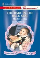 The Baby In The Back Seat (Mills & Boon American Romance) ebook by Mollie Molay